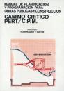 MANUAL DE PLANIFICACION Y PROGRAMACION PARA OBRAS PUBLICAS Y CONSTRUCCION. Segunda Parte