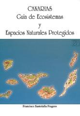 CANARIAS Guía de Ecosistemas y Espacios Naturales Protegidos