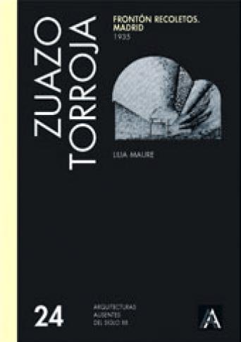 FRONTÓN RECOLETOS. MADRID - SECUNDINO ZUAZO/ EDUARDO TORROJA