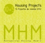MHM - Metropolitan Housing:Madrid. 15 Proyectos de Vivienda E.M.V.