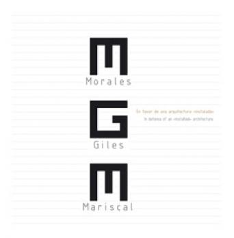 MGM - EN FAVOR DE UNA ARQUITECTURA INSTALADA - Morales / Giles / Mariscal