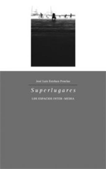SUPERLUGARES Los espacios inter-media - José Luis Esteban Penelas