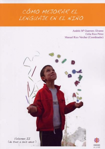 Cómo mejorar el lenguaje en el niño. Volumen 2 (de 3 a 6 años)