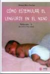 Cómo estimular el lenguaje en el niño. Volumen 1 (de 0 a 3 años)