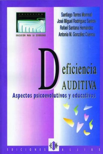 Deficiencia auditiva. Aspectos psicoevolutivos y educativos