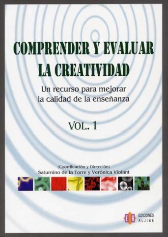 Comprender y evaluar la creatividad. Volumen 1