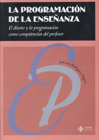 La programación de la enseñanza. El diseño y la programación como competencias del profesor