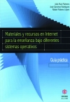 Materiales y recursos en Internet para la enseñanza bajo diferentes sistemas operativos. Guía práctica