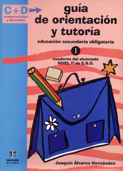 Guía de orientación y tutoría. Educación Secundaria Obligatoria. Cuaderno del Alumnado. 1º de ESO