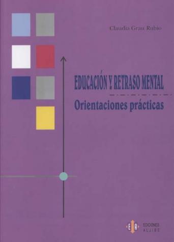 Educación y retraso mental. Orientaciones prácticas
