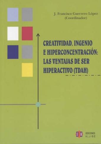 Creatividad, ingenio e hiperconcentración: las ventajas de ser hiperactivo (TDAH) (CONSULTAR DISPONIBILIDAD)