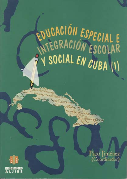 Educación especial e integración escolar y social en Cuba