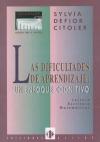 Las dificultades de aprendizaje: un enfoque cognitivo. Lectura, escritura, matemáticas (Consultar disponibilidad)