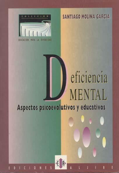 Deficiencia mental. Aspectos psicoevolutivos y educativos