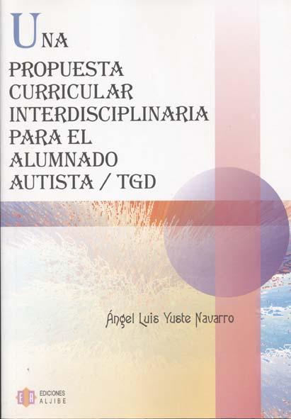 Una propuesta curricular interdisciplinaria para el alumnado autista/ TGD