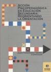 Acción psicopedagógica en Educación Secundaria: reorientando la orientación