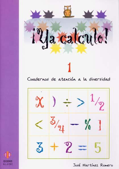 ¡Ya calculo! 1 (1º de Educación Primaria)