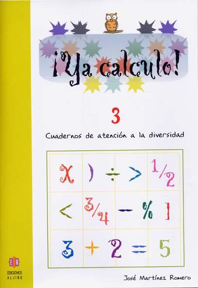 ¡Ya calculo! 3 (1º de Educación Primaria)