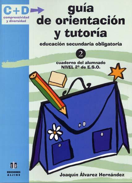 Guía de orientación y tutoría. Educación Secundaria Obligatoria. Cuaderno del Alumnado. 2º de ESO