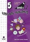 Aprendo a... Resolver problemas 5º Educación Primaria