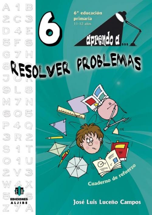 Aprendo a... Resolver problemas 6º Educación Primaria