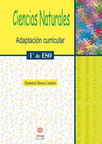 CONSULTAR DISPONIBILIDAD Adaptación curricular. Ciencias Naturales. 1º de ESO