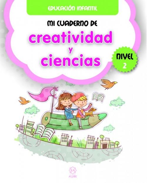 Mi cuaderno de Creatividad y Ciencias. Nivel 2
