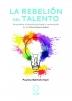 La Rebelión del Talento