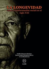 La longevidad como transformación social en el siglo XXI