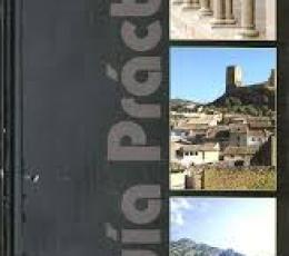 Guía Practica. Aragón Comarca a Comarca.