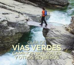 Guía De Vías Verdes Caminos Naturales Y Otros...