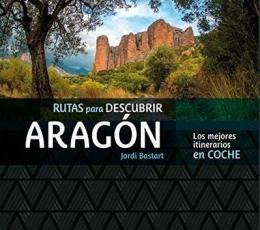 Aragón. Los mejores itinerarios en coche.