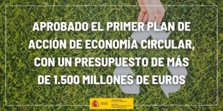 Más de 1.500 millones de euros para el primer Plan de Acción de Economía Circular