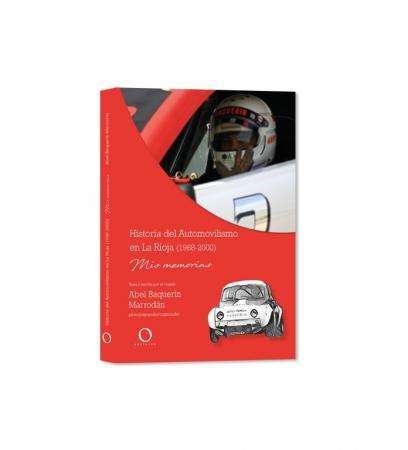 Historia del automovilismo en La Rioja (1968-2000) Mis Memorias