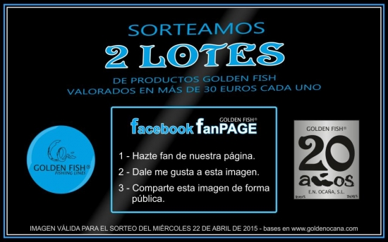 Sorteo GOLDEN FISH facebook fanPAGE 22-04-15