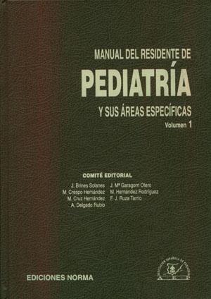 Manual del Residente de Pediatría y sus áreas específicas. (2 Vol.)