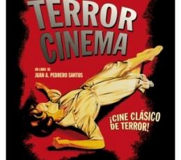 Terror Cinema. Cine clásico de terror de Juan A....