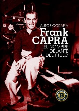 Autobiografía FRANK CAPRA El nombre delante del título de Frank Capr