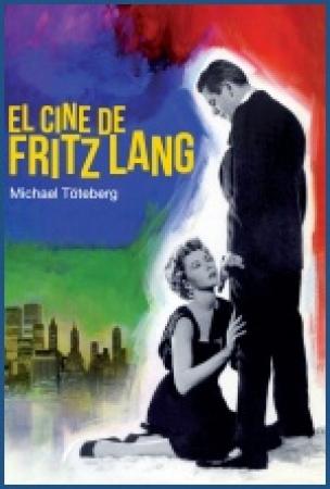 EL CINE DE FRITZ LANG de  Michael Töteberg
