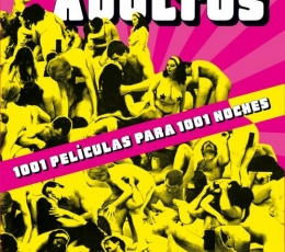 CINE PARA ADULTOS 1001 películas para 1001 noches...