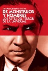 DE MONSTRUOS Y HOMBRES Los Reyes del Terror de la...