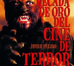 LA DÉCADA DE ORO DEL CINE DE TERROR ESPAÑOL...