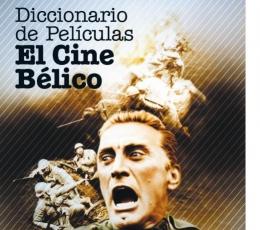 DICCIONARIO DE PELÍCULAS DE CINE BÉLICO de José...