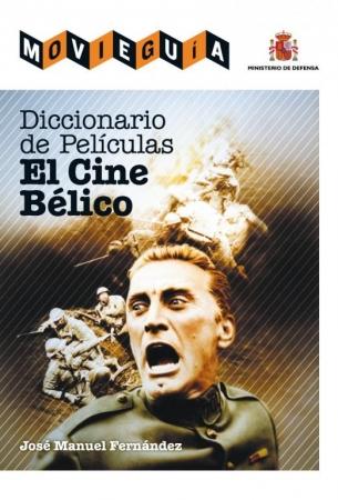 DICCIONARIO DE PELÍCULAS DE CINE BÉLICO de  José Manuel Fernández