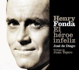 HENRY FONDA El Héroe Infeliz de José de Diego...