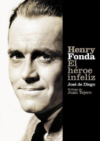 HENRY FONDA El Héroe Infeliz de José de Diego Wallace