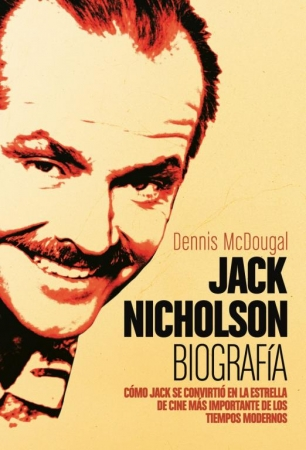 JACK NICHOLSON Biografía de  Dennis McDougal