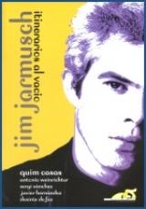 JIM JARMUSCH Itinerarios al Vacio de Quim Casas,...
