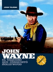 JOHN WAYNE El vaquero que conquistó Hollywood...