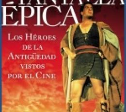 LA PANTALLA ÉPICA Los héroes de la antiguedad...